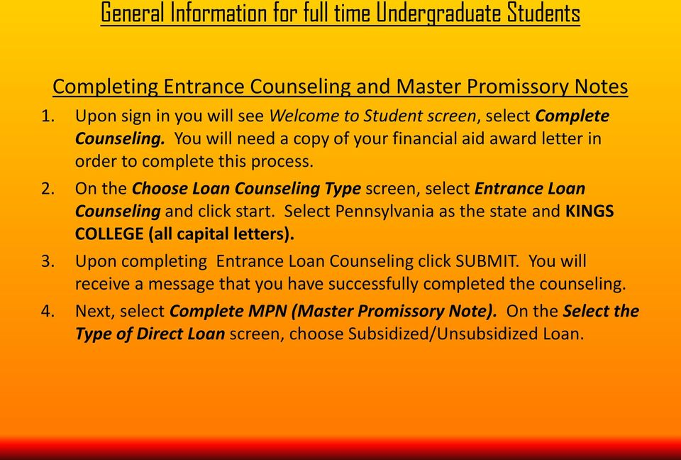 On the Choose Loan Counseling Type screen, select Entrance Loan Counseling and click start. Select Pennsylvania as the state and KINGS COLLEGE (all capital letters). 3.