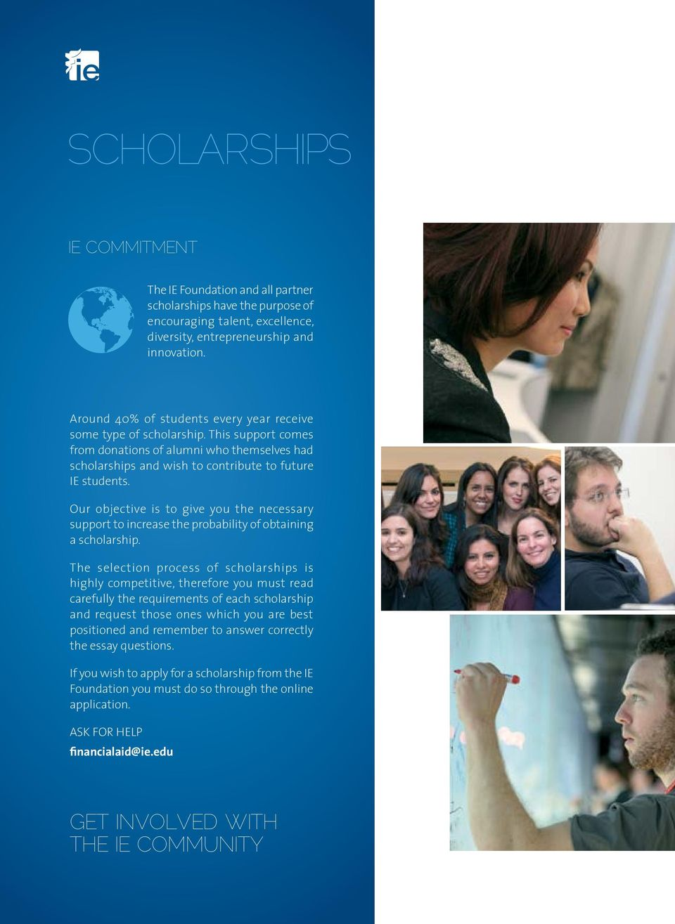 Our objective is to give you the necessary support to increase the probability of obtaining a scholarship.