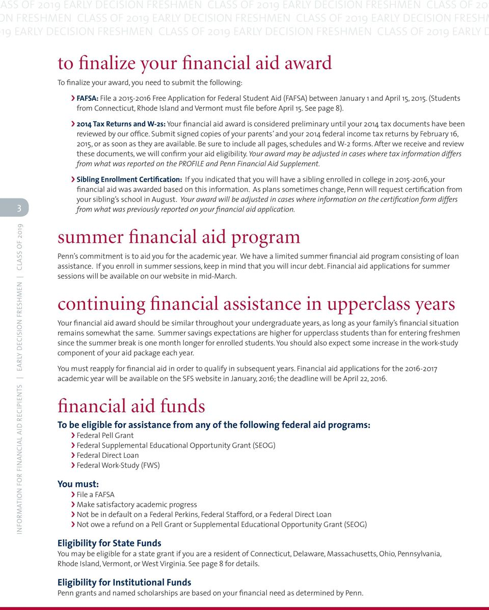 Federal Student Aid (FAFSA) between January 1 and April 15, 2015. (Students from Connecticut, Rhode Island and Vermont must file before April 15. See page 8).
