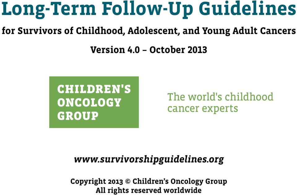 4.0 October 2013 www.survivorshipguidelines.