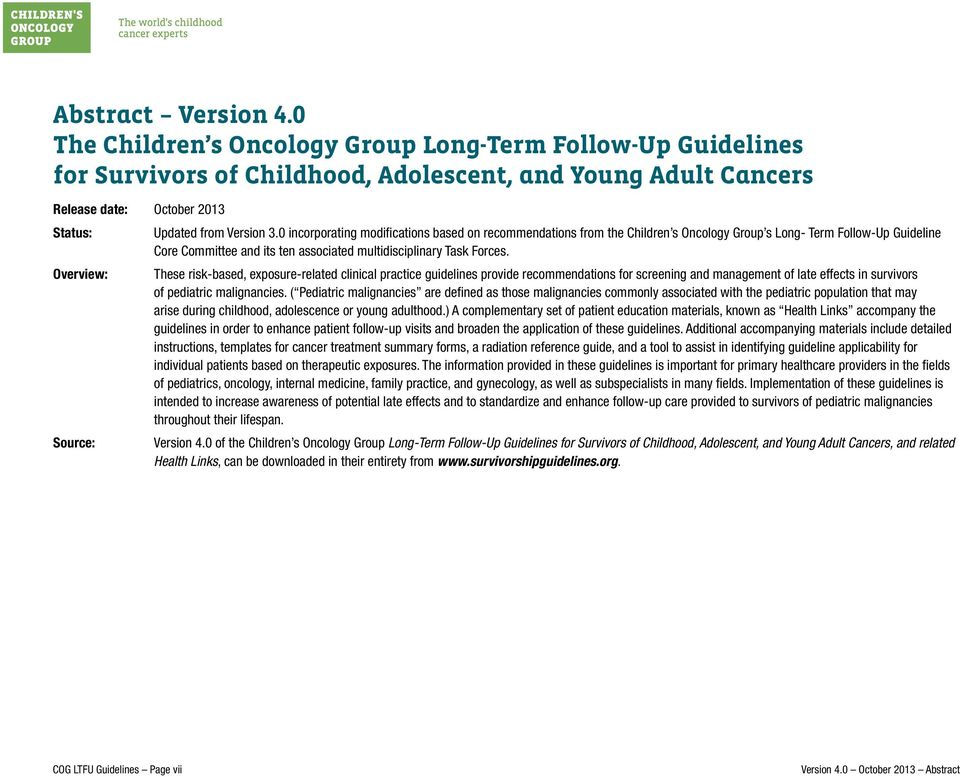 0 incorporating modifications based on recommendations from the Children s Oncology Group s Long- Term Follow-Up Guideline Core Committee and its ten associated multidisciplinary Task Forces.