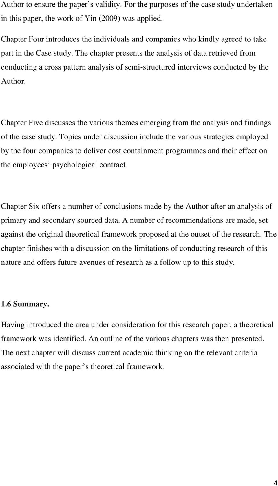 The chapter presents the analysis of data retrieved from conducting a cross pattern analysis of semi-structured interviews conducted by the Author.