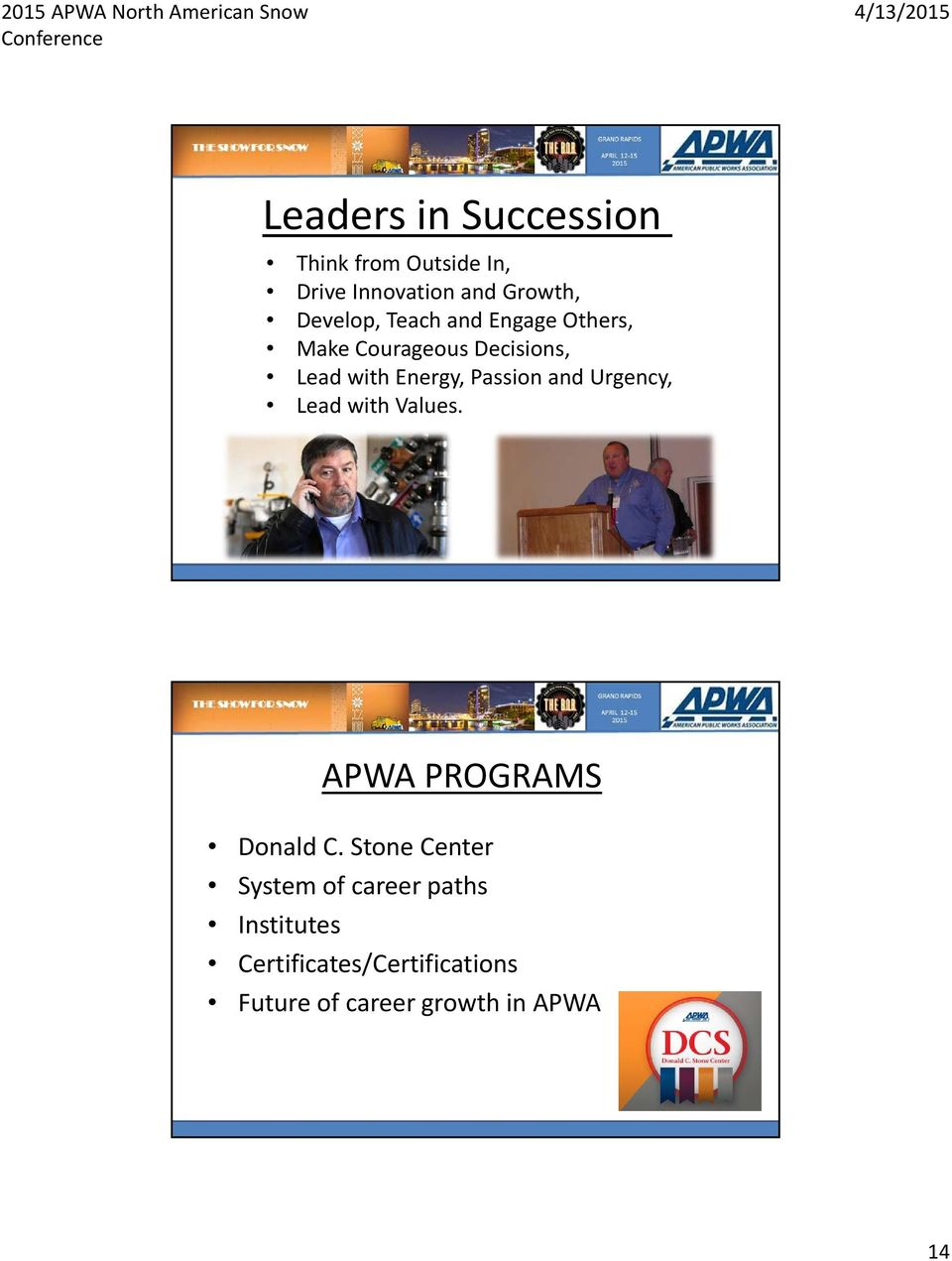 Passion and Urgency, Lead with Values. APWA PROGRAMS Donald C.