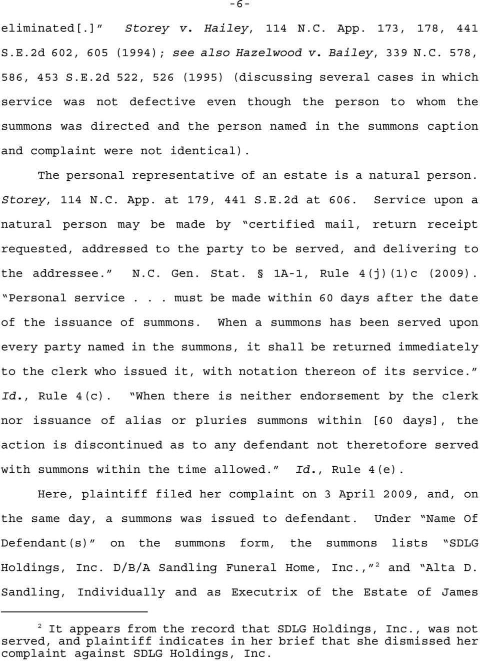 2d 522, 526 (1995) (discussing several cases in which service was not defective even though the person to whom the summons was directed and the person named in the summons caption and complaint were