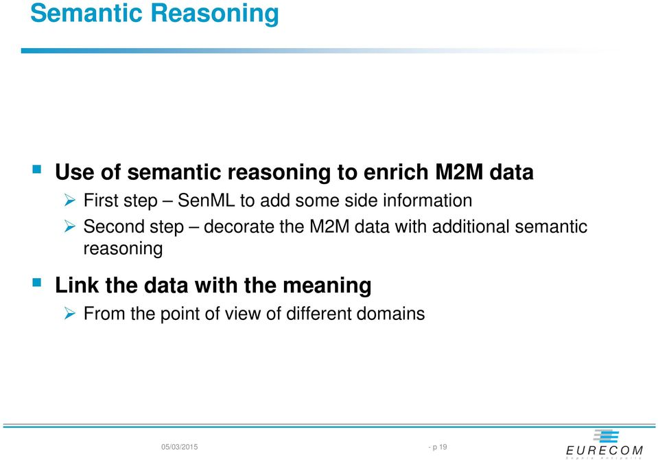 the M2M data with additional semantic reasoning Link the data with