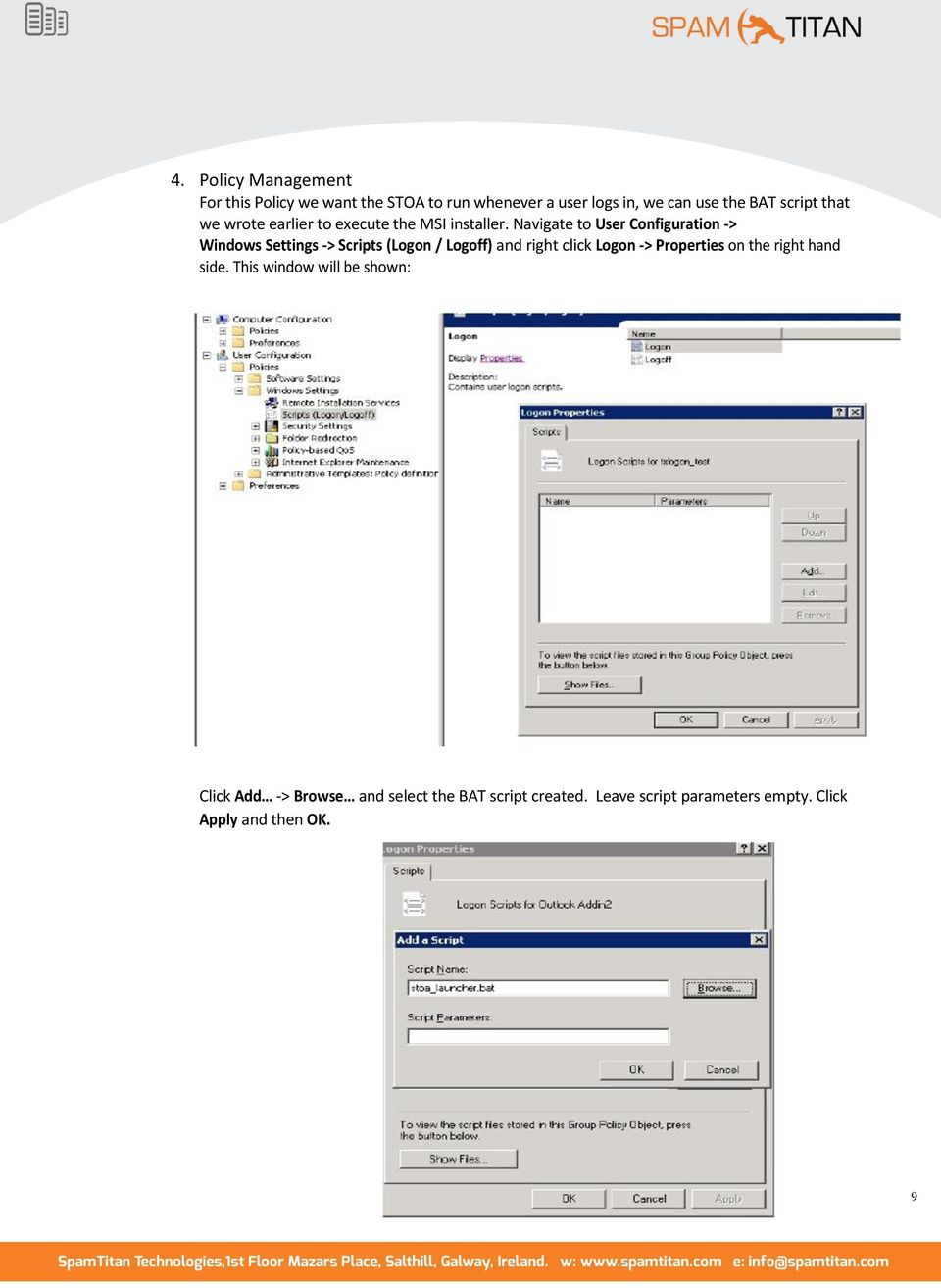 Navigate to User Configuration -> Windows Settings -> Scripts (Logon / Logoff) and right click Logon ->