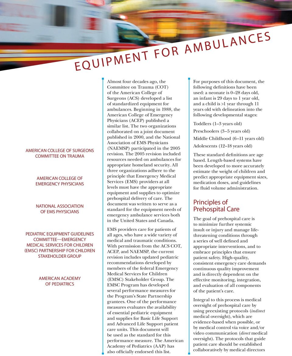 developed a list of standardized equipment for ambulances. Beginning in 1988, the American College of Emergency Physicians (ACEP) published a similar list.