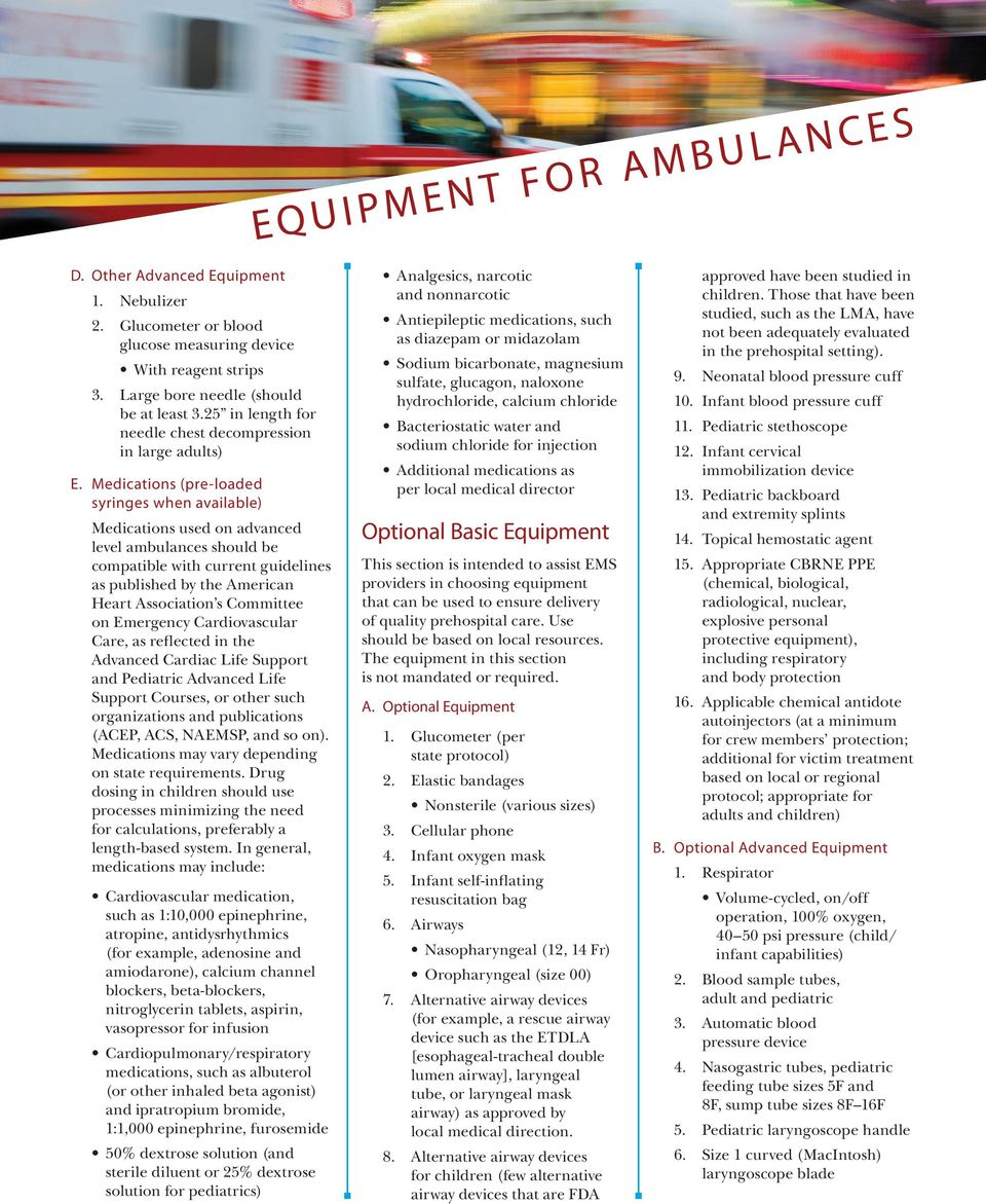 Medications (pre-loaded syringes when available) Medications used on advanced level ambulances should be compatible with current guidelines as published by the American Heart Association s Committee