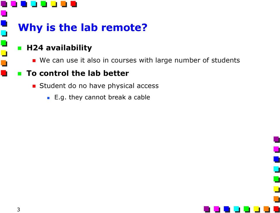 with large number of students To control the lab