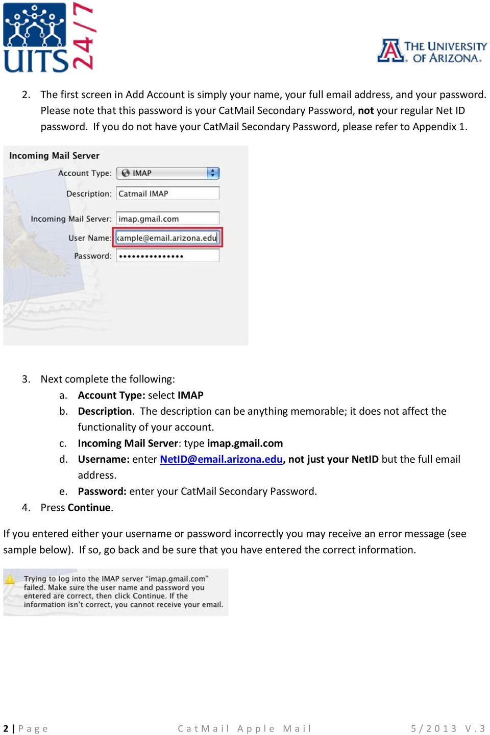 The description can be anything memorable; it does not affect the functionality of your account. c. Incoming Mail Server: type imap.gmail.com d. Username: enter NetID@email.arizona.