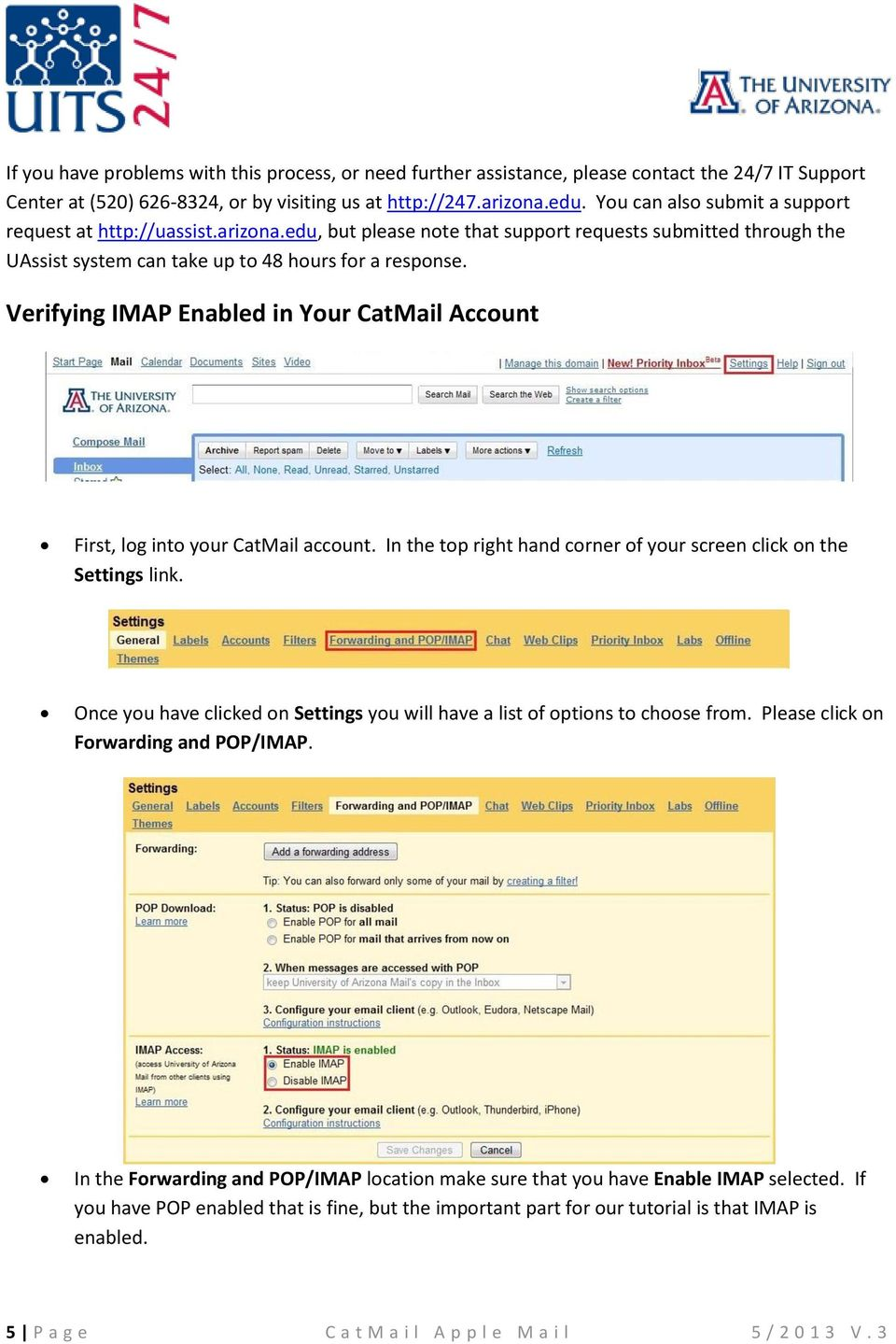 Verifying IMAP Enabled in Your CatMail Account First, log into your CatMail account. In the top right hand corner of your screen click on the Settings link.