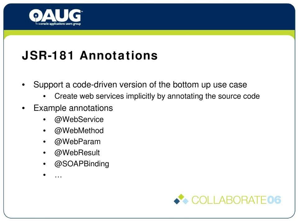 by annotating the source code Example annotations