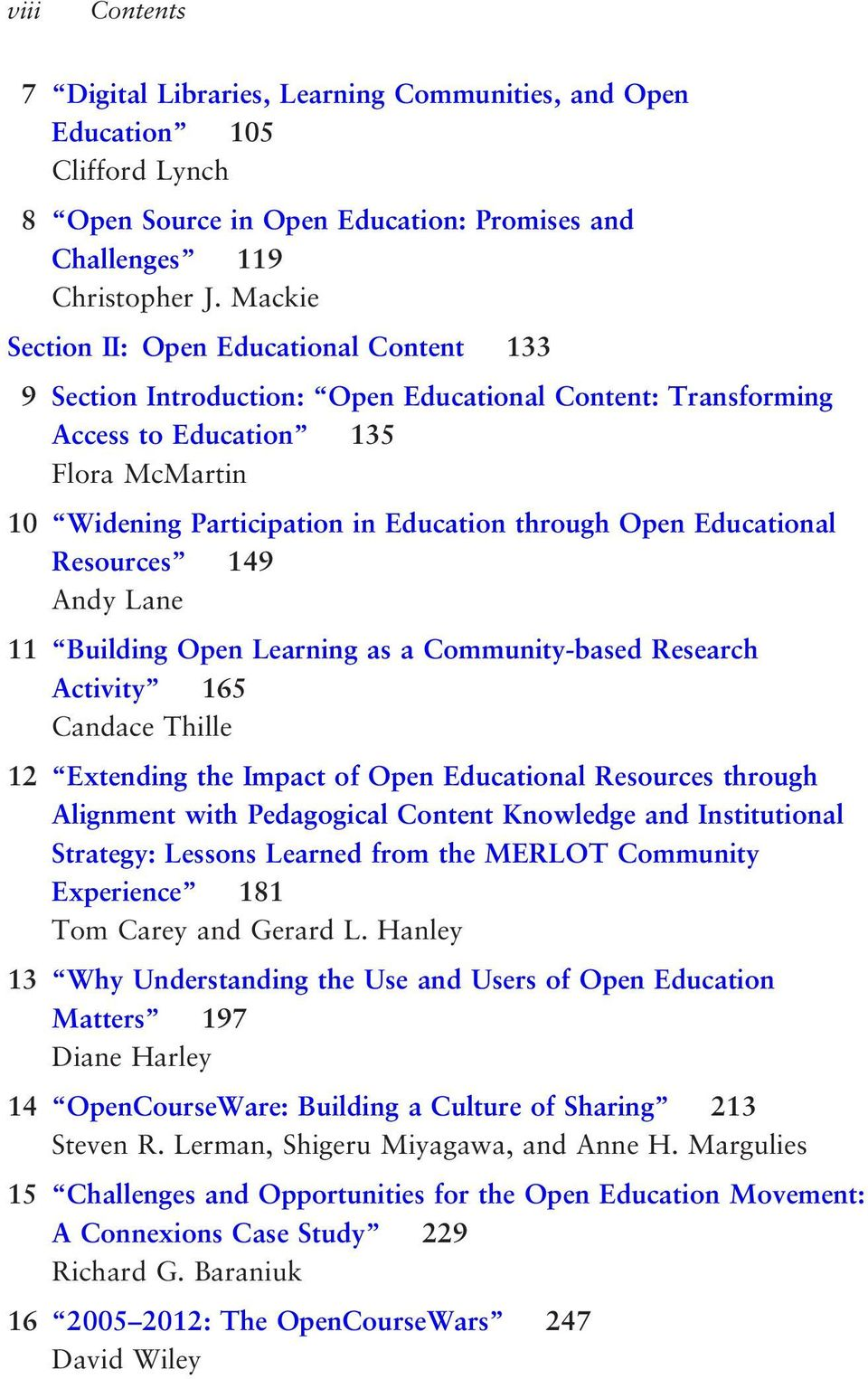 Open Educational Resources 149 Andy Lane 11 Building Open Learning as a Community-based Research Activity 165 Candace Thille 12 Extending the Impact of Open Educational Resources through Alignment