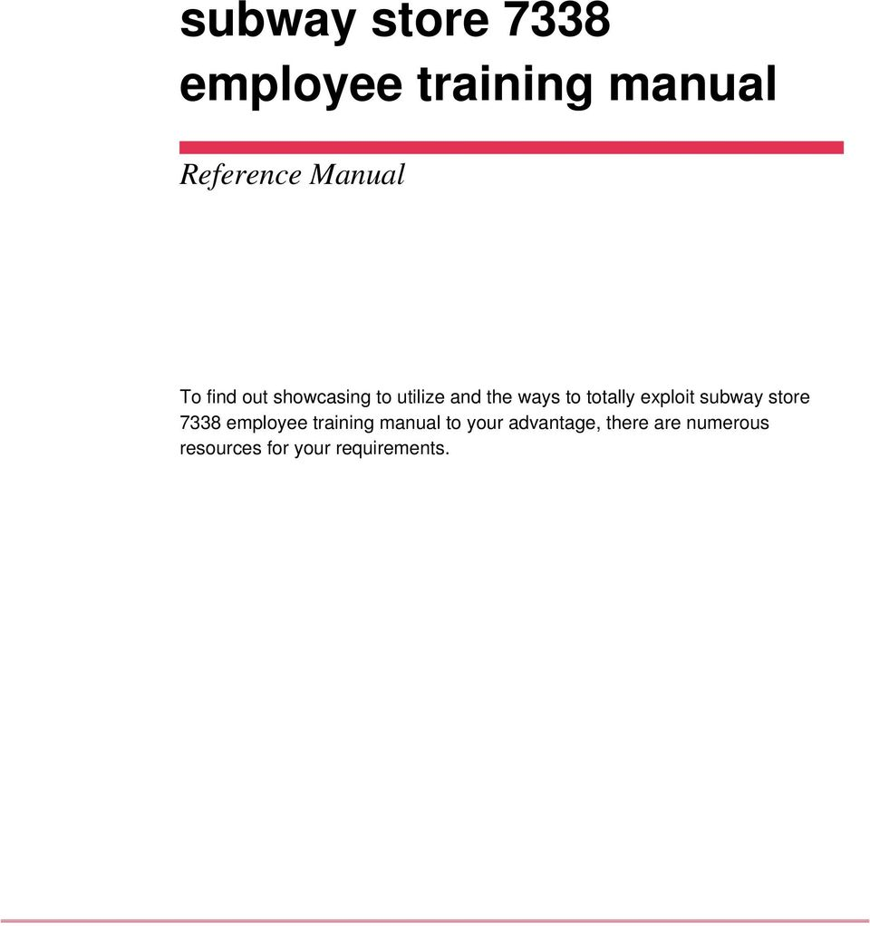 exploit subway store 7338 employee training manual to your