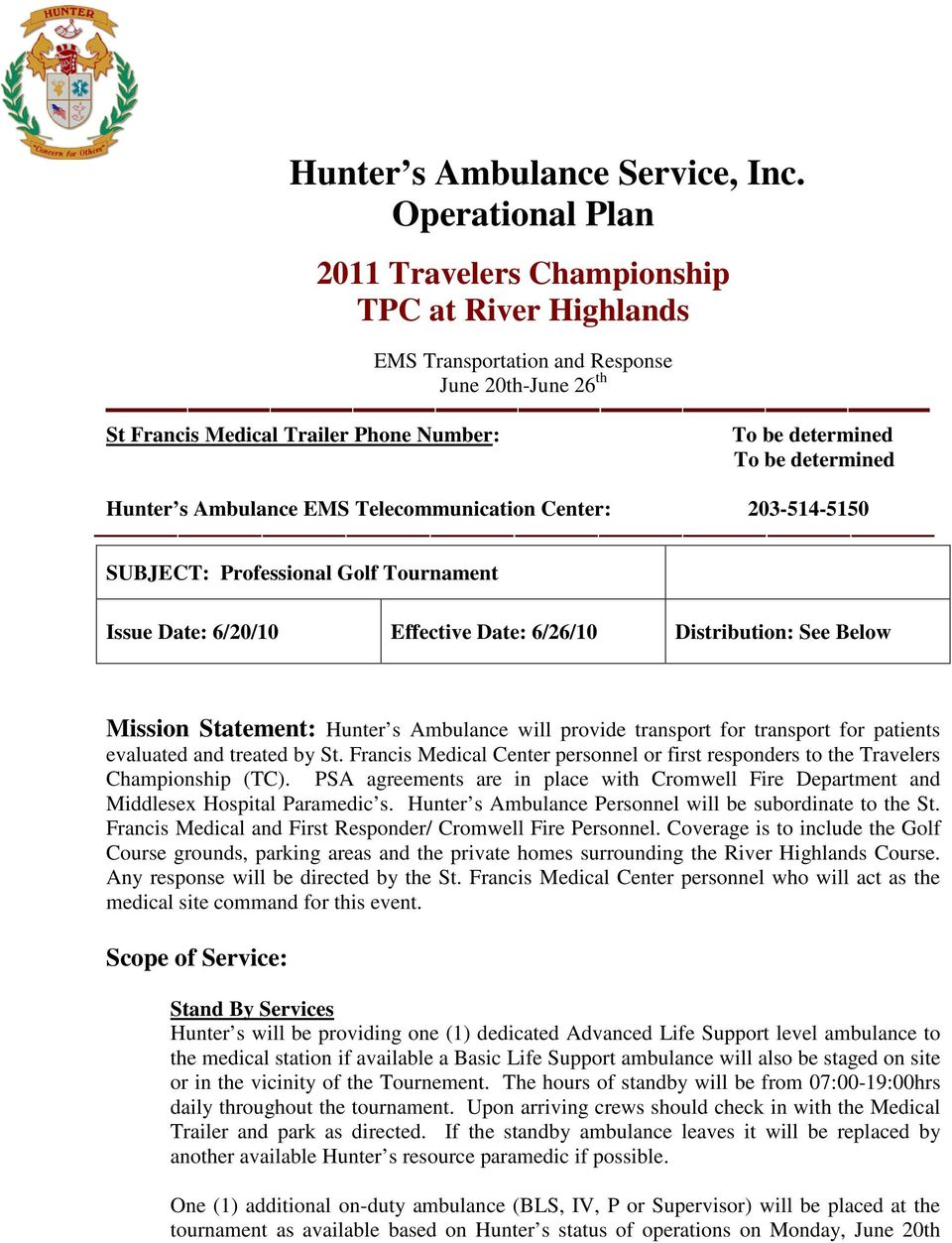 Hunter s Ambulance EMS Telecommunication Center: 203-514-5150 SUBJECT: Professional Golf Tournament Issue Date: 6/20/10 Effective Date: 6/26/10 Distribution: See Below Mission Statement: Hunter s