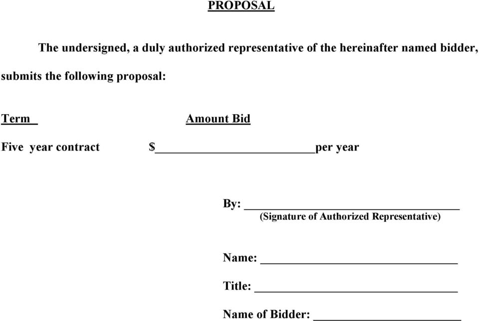 proposal: Term Five year contract Amount Bid $ per year By: