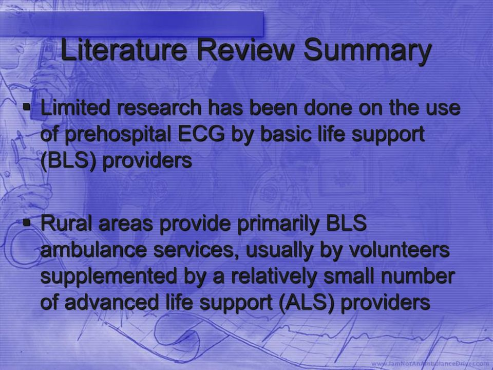 provide primarily BLS ambulance services, usually by volunteers