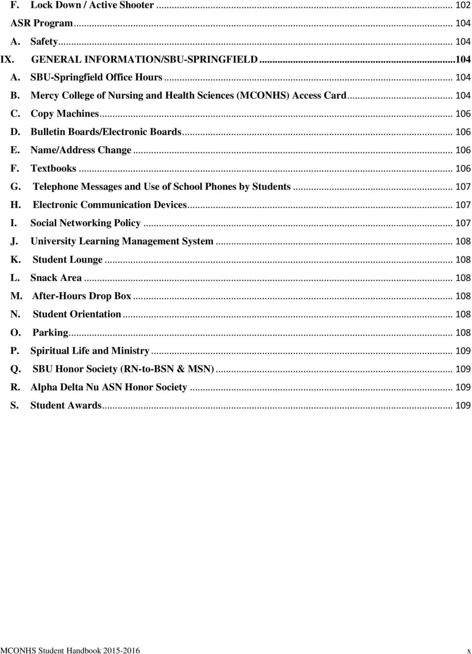 Telephone Messages and Use of School Phones by Students... 107 H. Electronic Communication Devices... 107 I. Social Networking Policy... 107 J. University Learning Management System... 108 K.