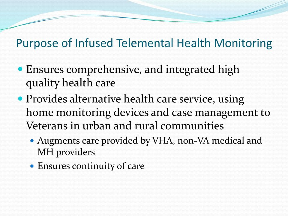 home monitoring devices and case management to Veterans in urban and rural