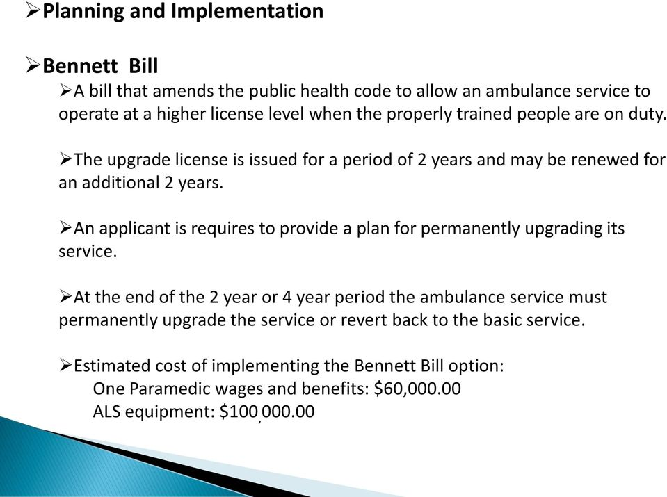 An applicant is requires to provide a plan for permanently upgrading its service.