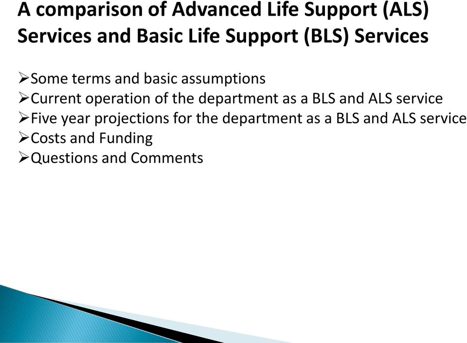 operation of the department as a BLS and ALS service Five year