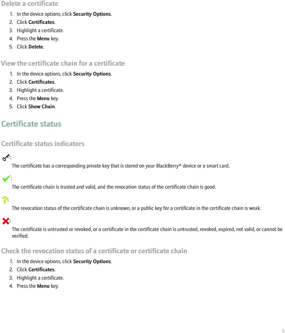 The certificate chain is trusted and valid, and the revocation status of the certificate chain is good.