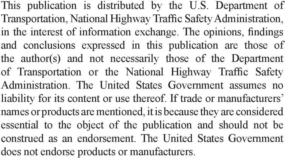 Highway Traffic Safety Administration. The United States Government assumes no liability for its content or use thereof.