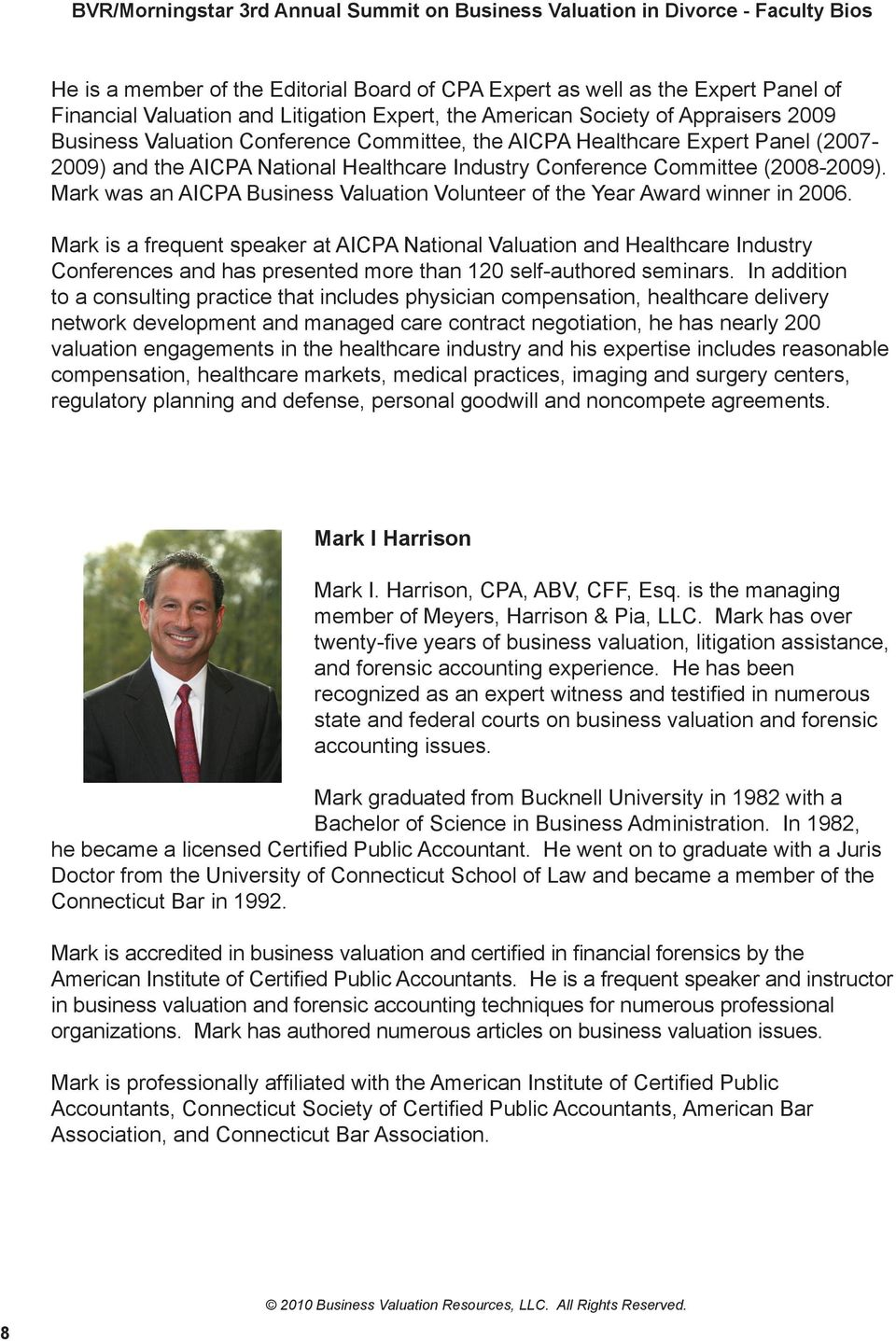 Mark was an AICPA Business Valuation Volunteer of the Year Award winner in 2006.