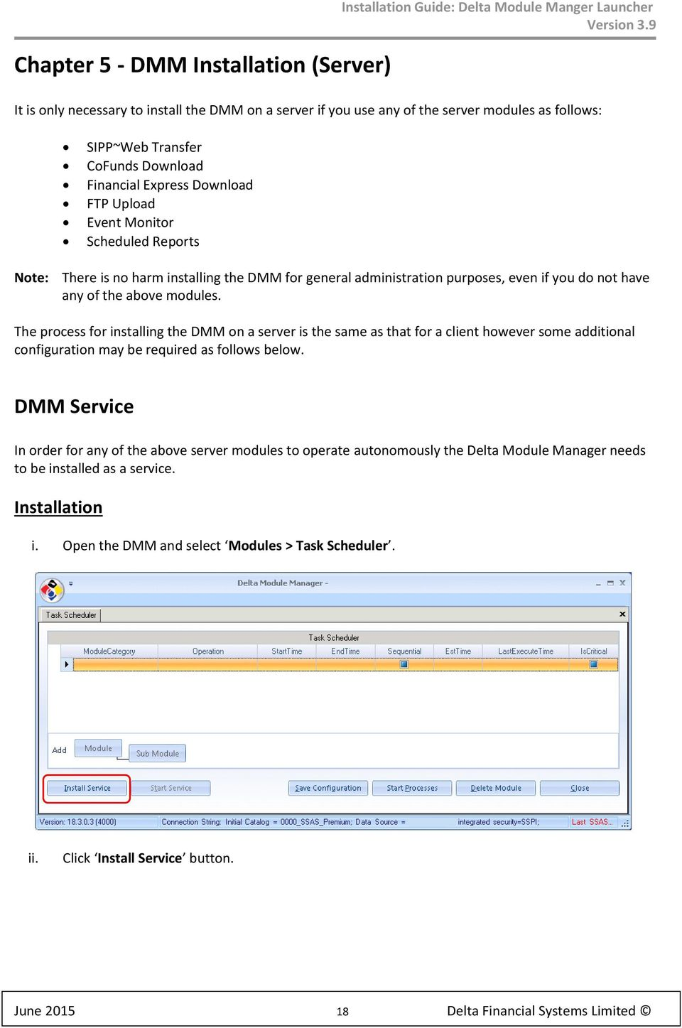 any of the above modules. The process for installing the DMM on a server is the same as that for a client however some additional configuration may be required as follows below.