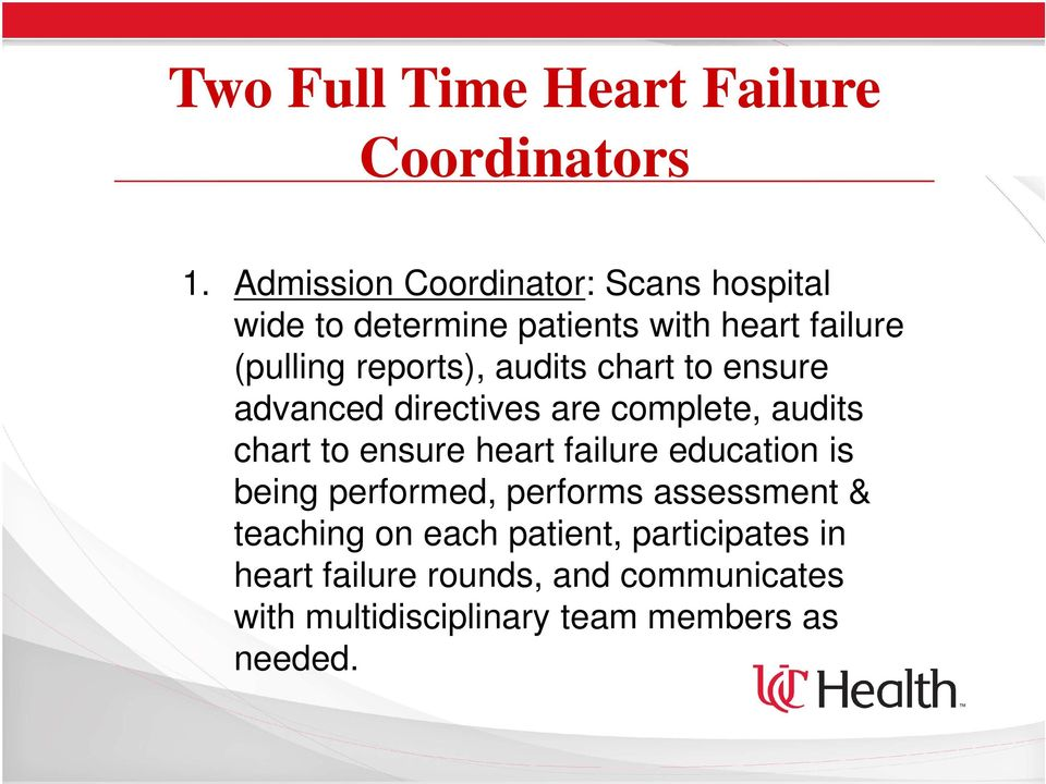 audits chart to ensure advanced directives are complete, audits chart to ensure heart failure education