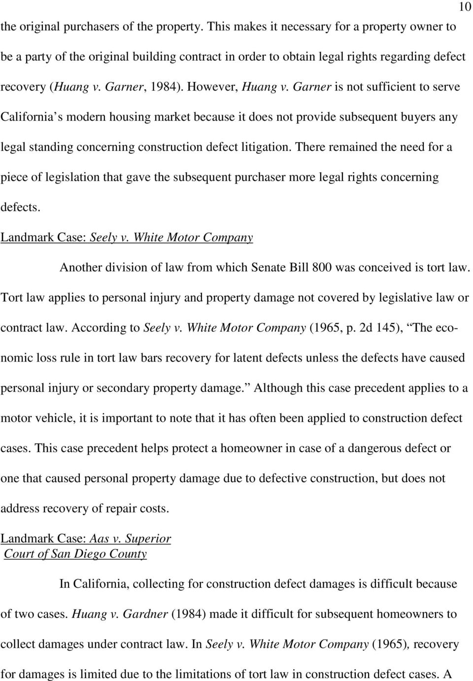 Garner is not sufficient to serve California s modern housing market because it does not provide subsequent buyers any legal standing concerning construction defect litigation.