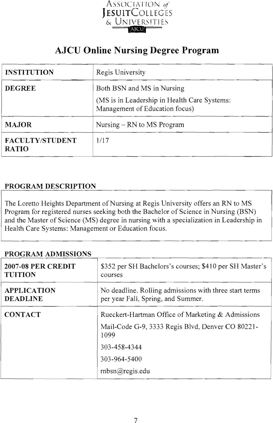 focus) MAJOR Nursing RN to MS Program FACULTY/STUDENT RATO 1/17 PROGRAM DESCRPTON,-1 The Loretto Heights Department ofnursing at Regis University offers an RN to MS Program for registered nurses