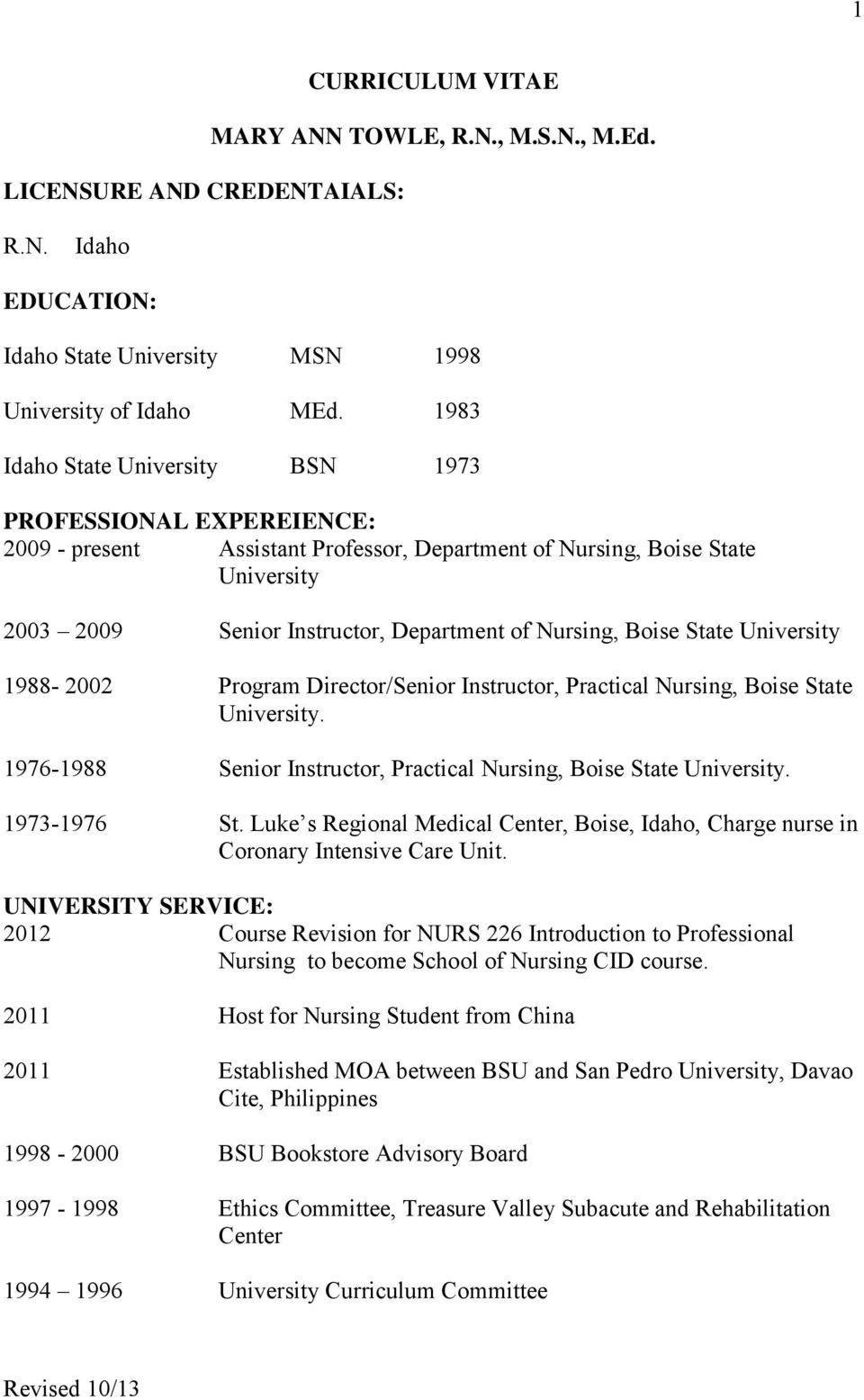 Boise State University 1988-2002 Program Director/Senior Instructor, Practical Nursing, Boise State University. 1976-1988 Senior Instructor, Practical Nursing, Boise State University. 1973-1976 St.
