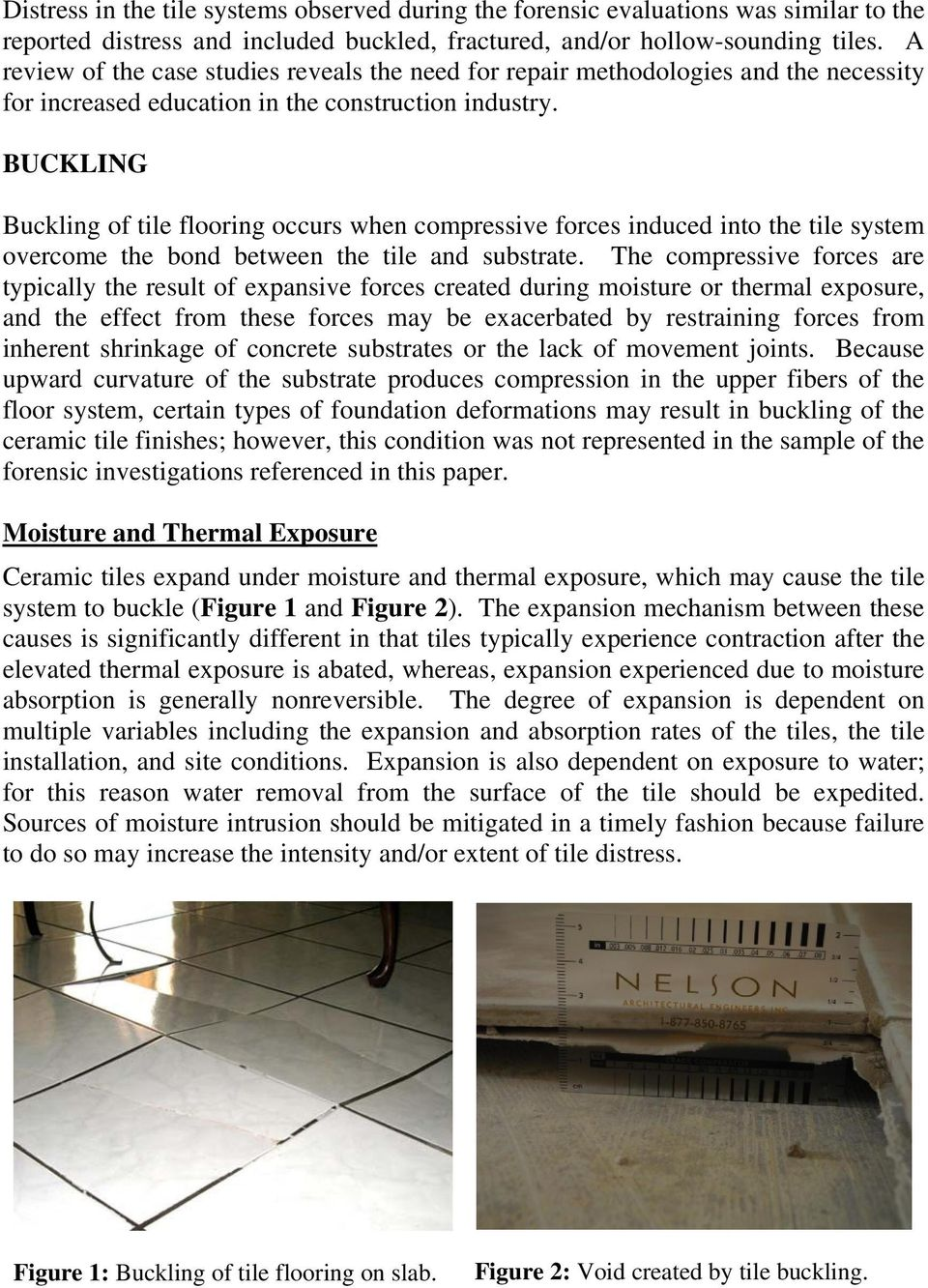 BUCKLING Buckling of tile flooring occurs when compressive forces induced into the tile system overcome the bond between the tile and substrate.