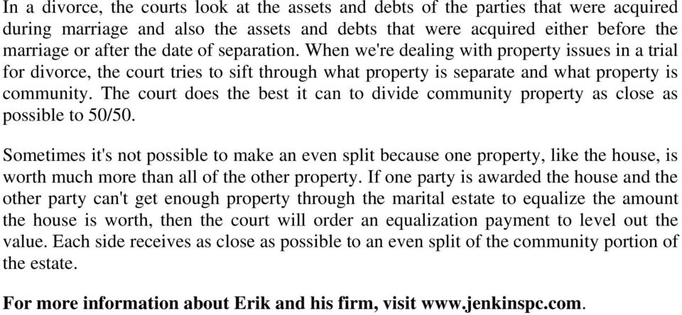The court does the best it can to divide community property as close as possible to 50/50.