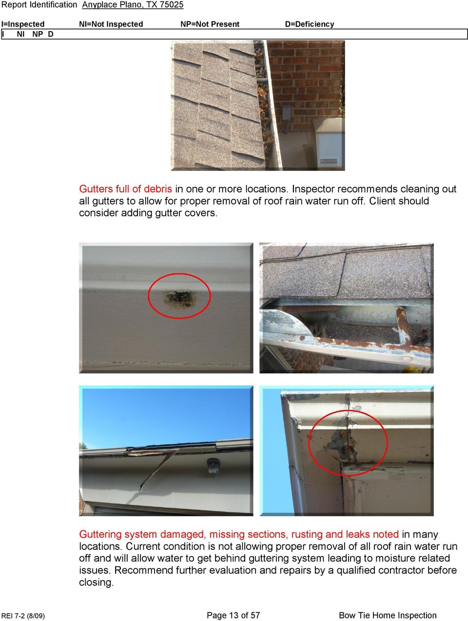 Guttering system damaged, missing sections, rusting and leaks noted in many locations.