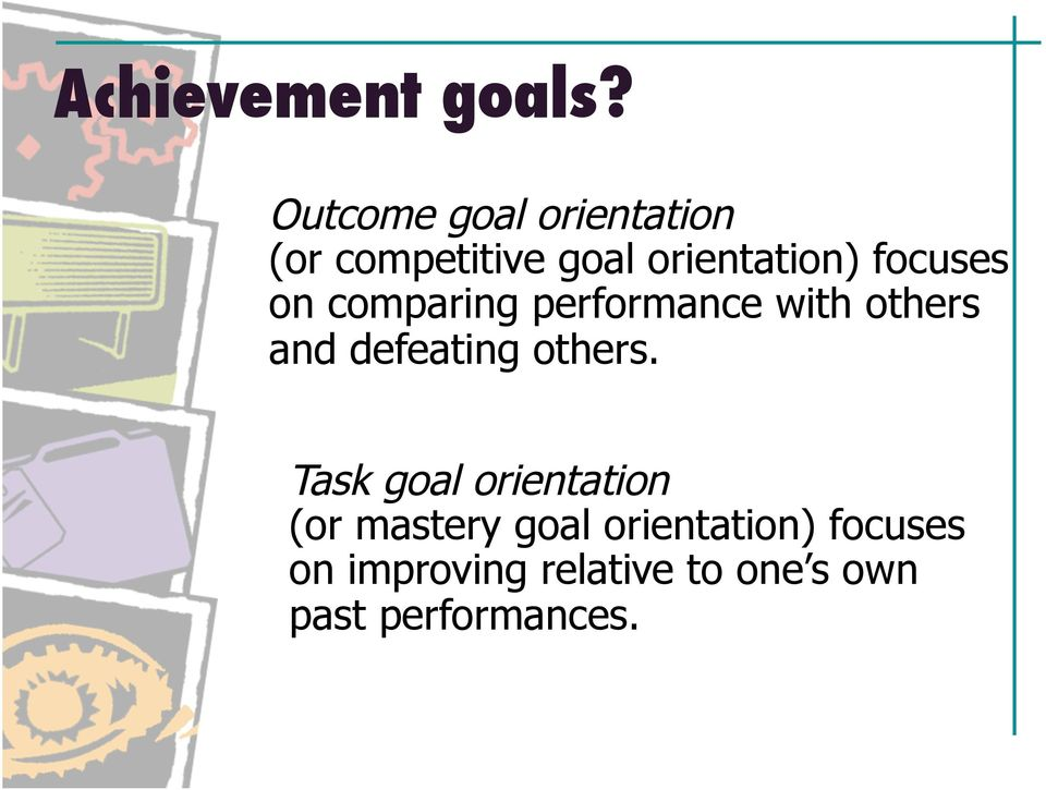 focuses on comparing performance with others and defeating