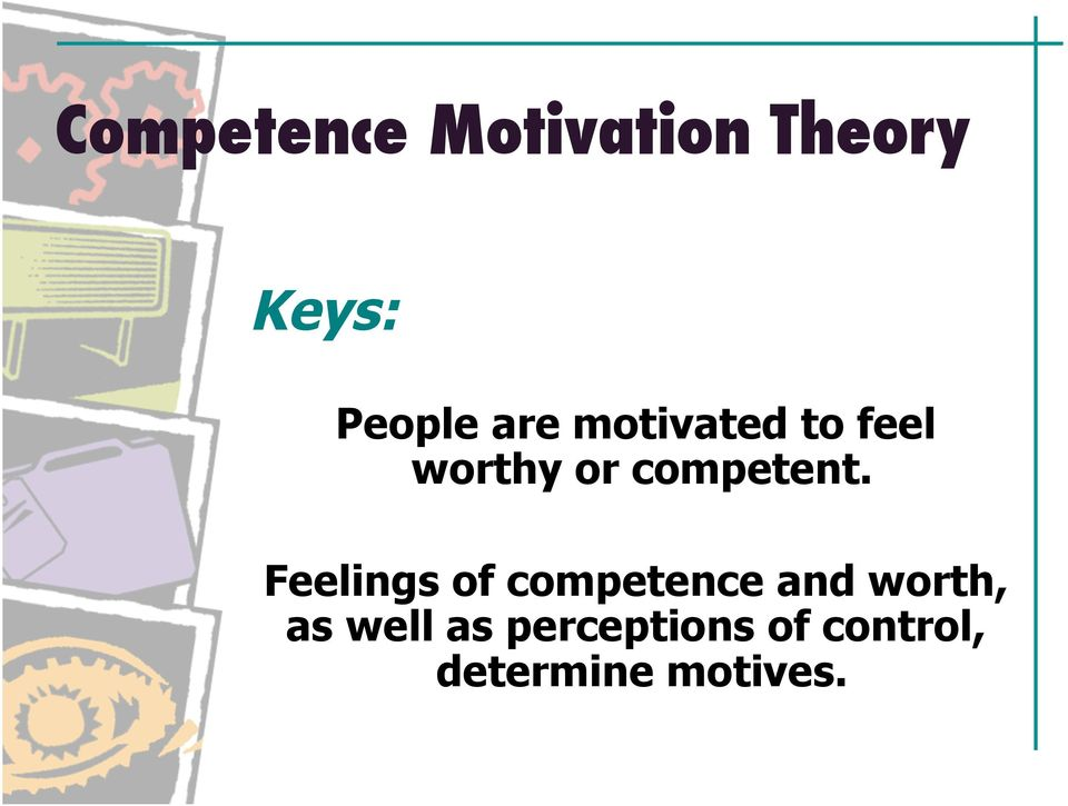 Feelings of competence and worth, as well