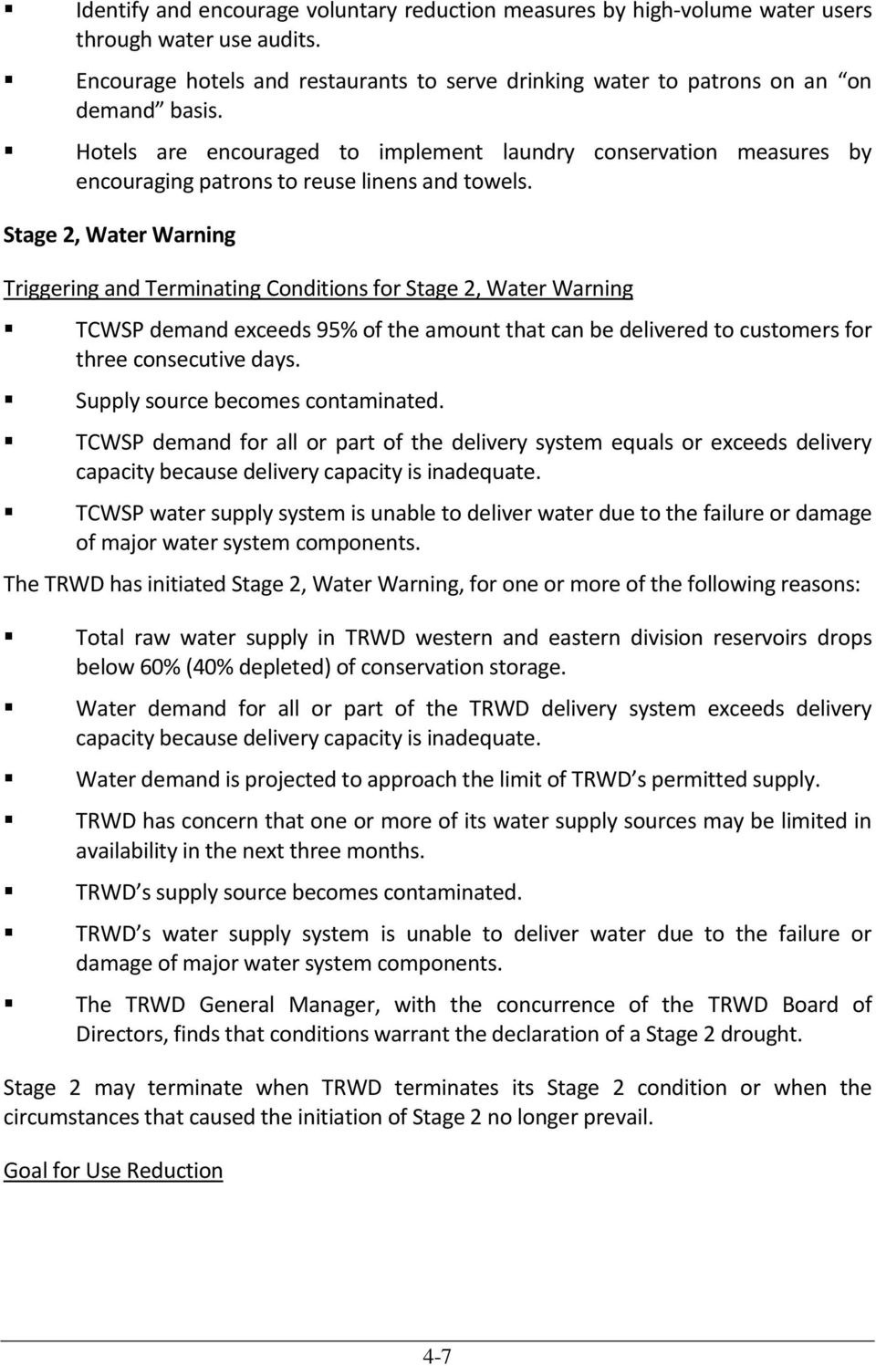 Stage 2, Water Warning Triggering and Terminating Conditions for Stage 2, Water Warning TCWSP demand exceeds 95% of the amount that can be delivered to customers for three consecutive days.
