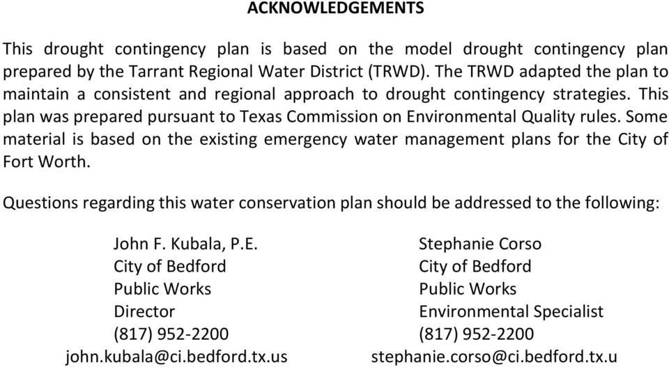 This plan was prepared pursuant to Texas Commission on Environmental Quality rules. Some material is based on the existing emergency water management plans for the City of Fort Worth.