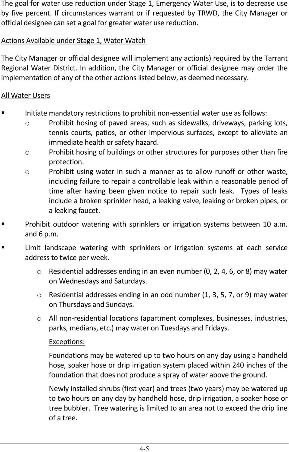 Actions Available under Stage 1, Water Watch The City Manager or official designee will implement any action(s) required by the Tarrant Regional Water District.