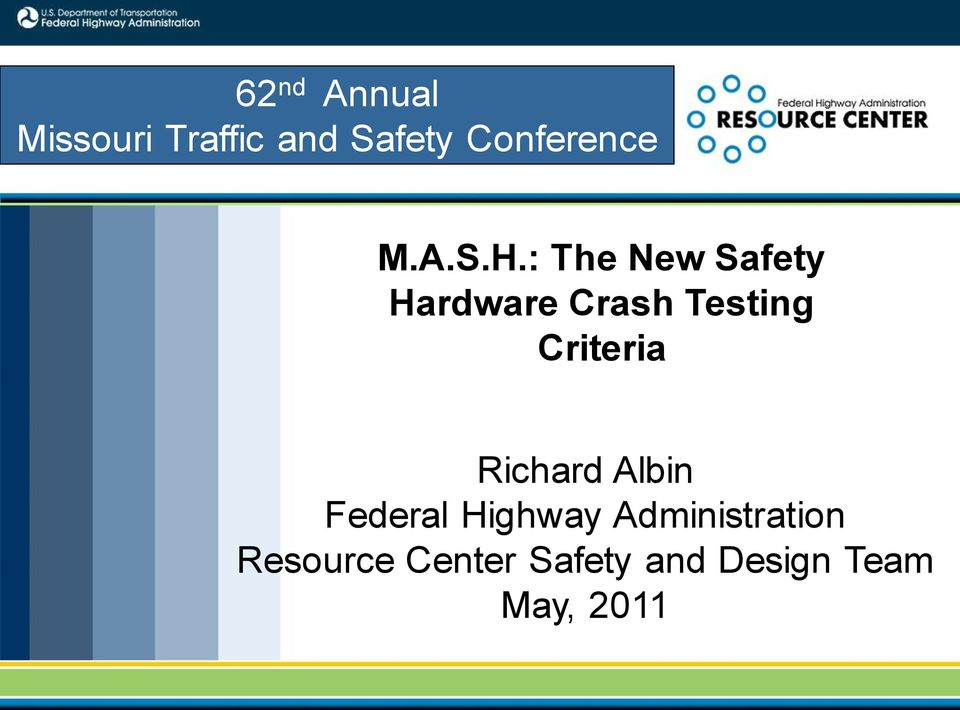 : The New Safety Hardware Crash Testing Criteria