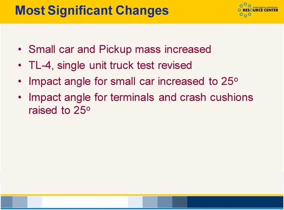 Impact angle for small car increased to 25 o