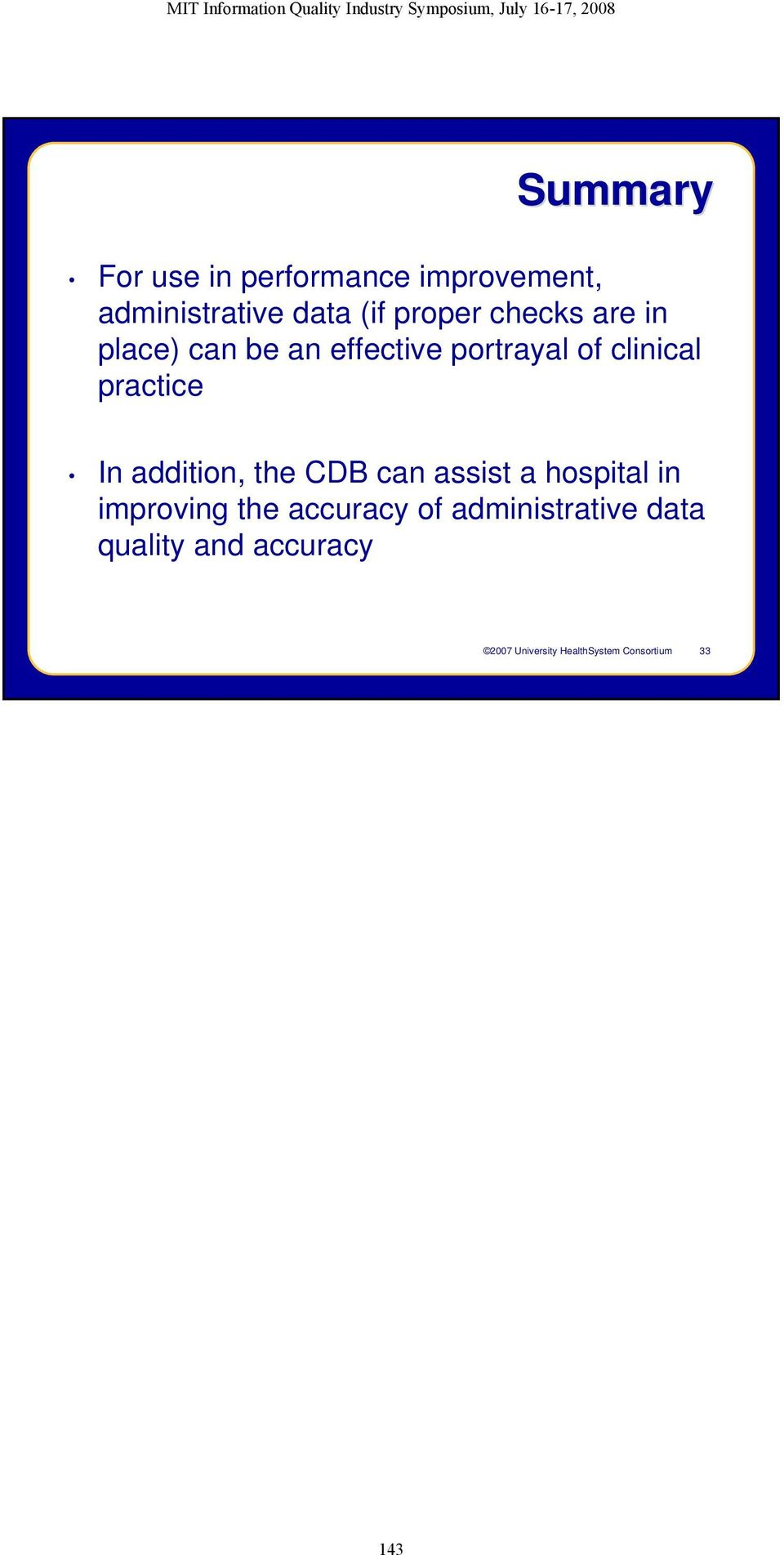 addition, the CDB can assist a hospital in improving the accuracy of
