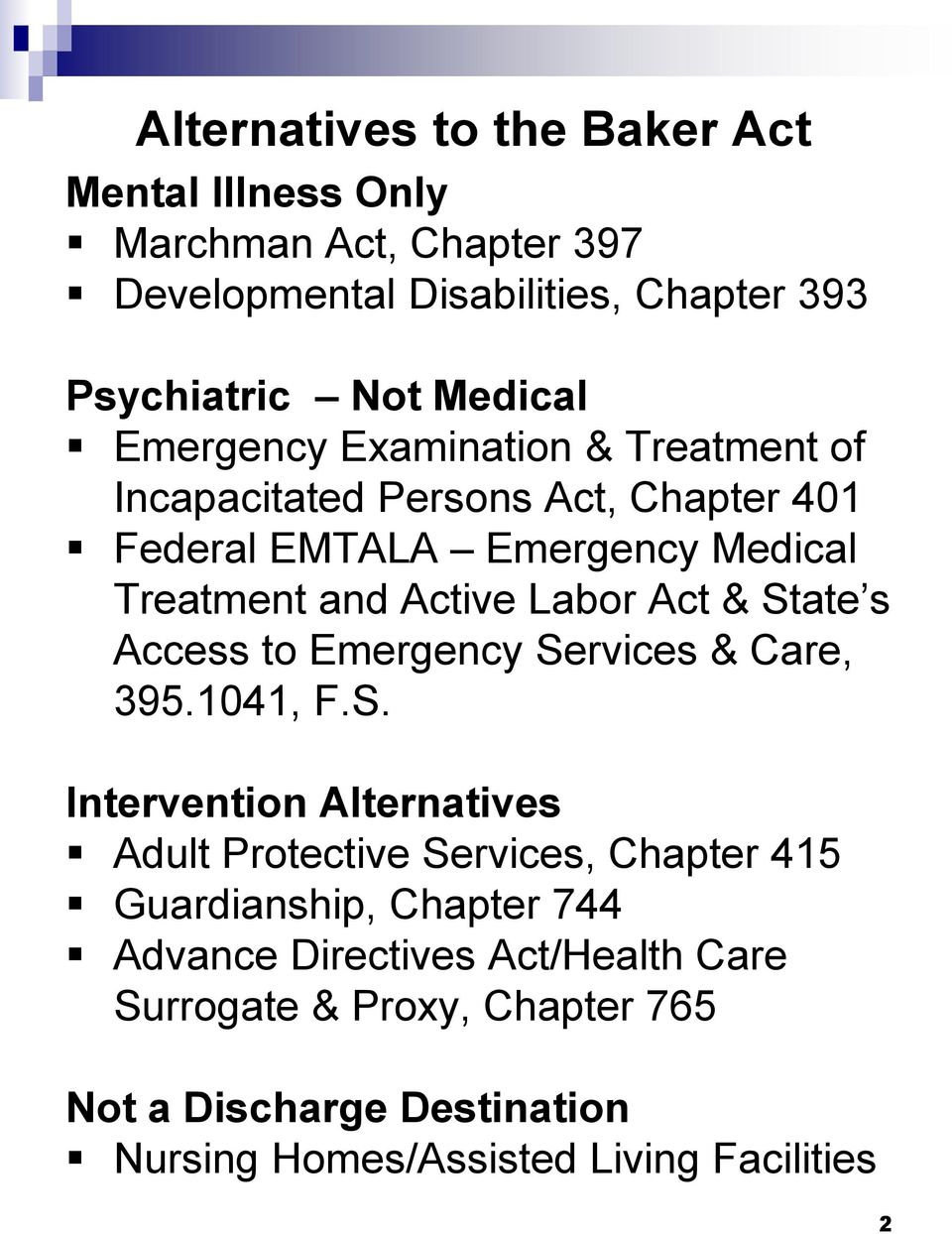 State s Access to Emergency Services & Care, 395.1041, F.S. Intervention Alternatives Adult Protective Services, Chapter 415 Guardianship,
