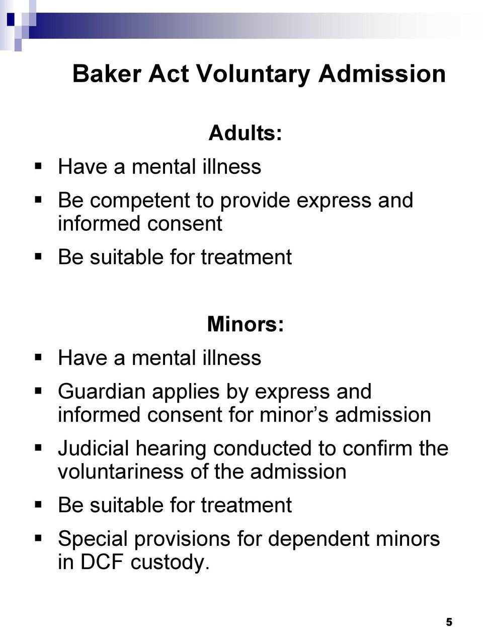 express and informed consent for minor s admission Judicial hearing conducted to confirm the