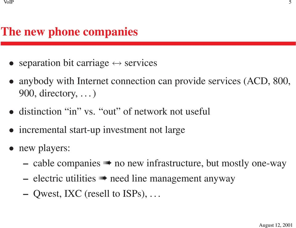 out of network not useful incremental start-up investment not large new players: cable companies