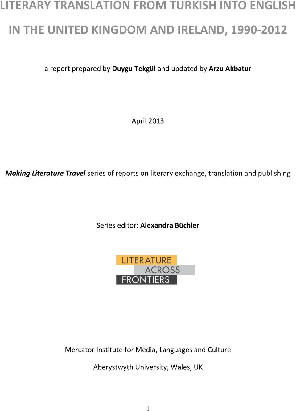 Travel series of reports on literary exchange, translation and publishing Series editor: