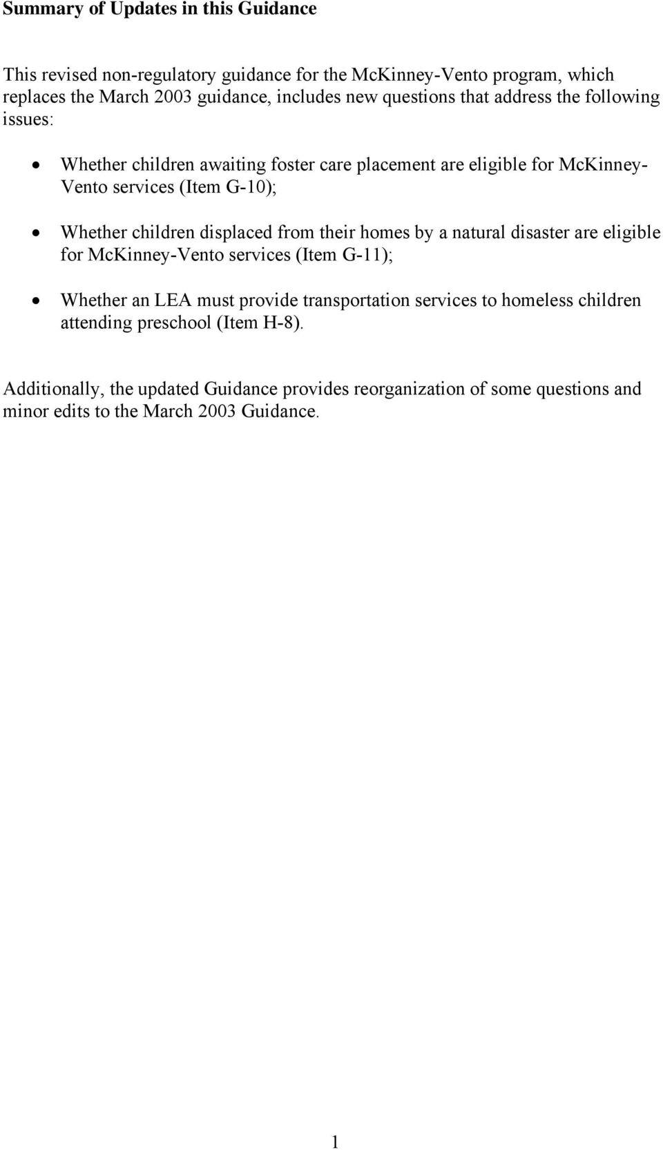 children displaced from their homes by a natural disaster are eligible for McKinney-Vento services (Item G-11); Whether an LEA must provide transportation services