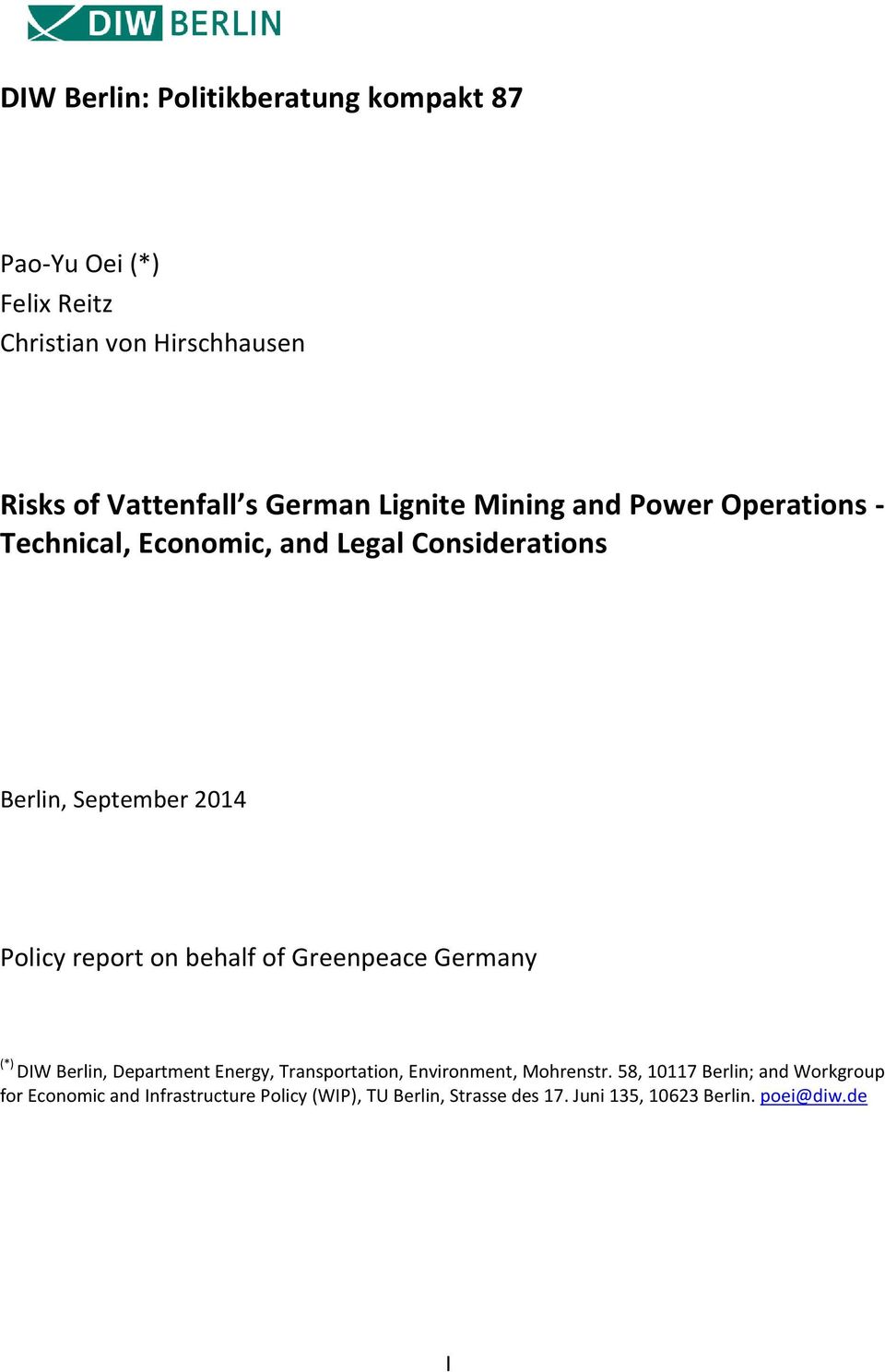 Greenpeace Germany (*) DIW Berlin, Department Energy, Transportation, Environment, Mohrenstr.